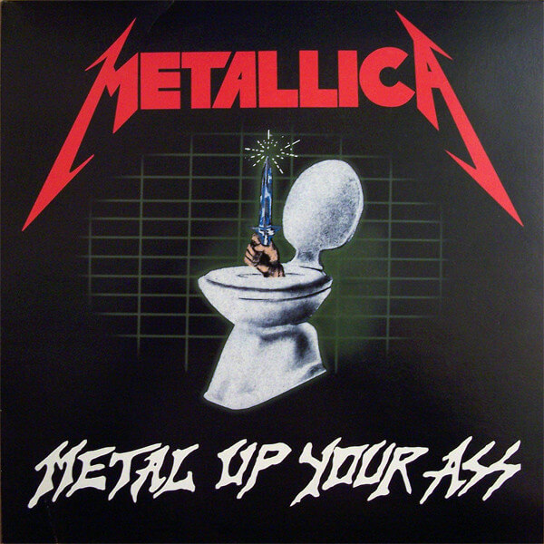 Awesome Totally Awesome Metallica metal up your ass